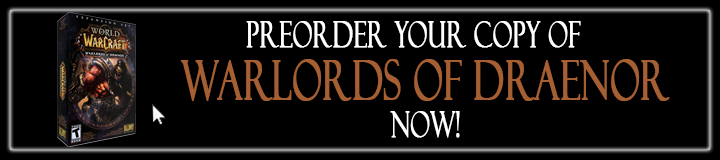 Preorder Warlords of Draenor Today!